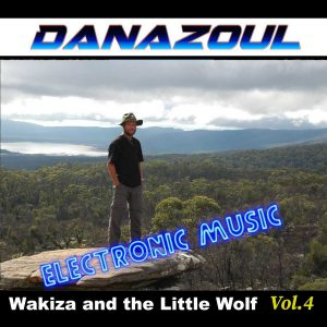 Wakiza and the Little Wolf by Danazoul Electronic Music