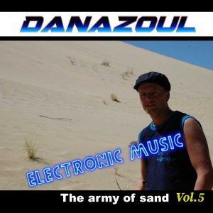 The army of sand by Danazoul Electronic Music