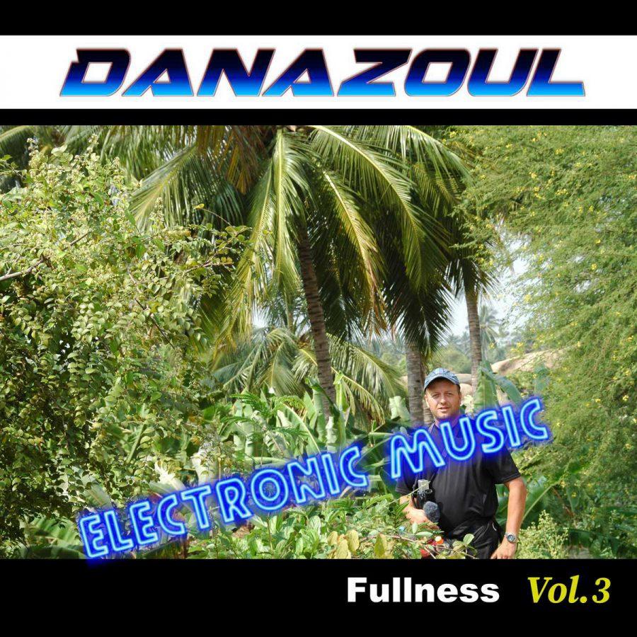Fullness by Danazoul Electronic Music