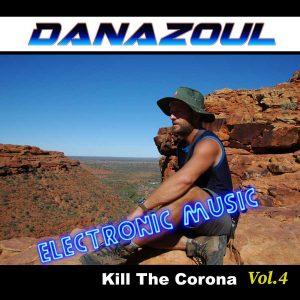 Kill The Corona by Danazoul Electronic Music