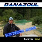 Forever by Danazoul Electronic Music